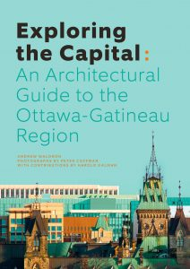 Exploring The Capital: An Architectural Guide to the Ottawa-Gatineau Region